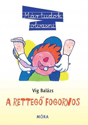 Víg Balázs - A rettegő fogorvos